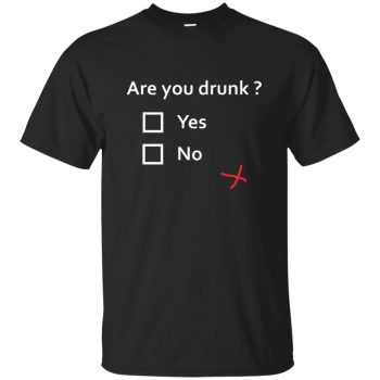 are you drunk shirt - black