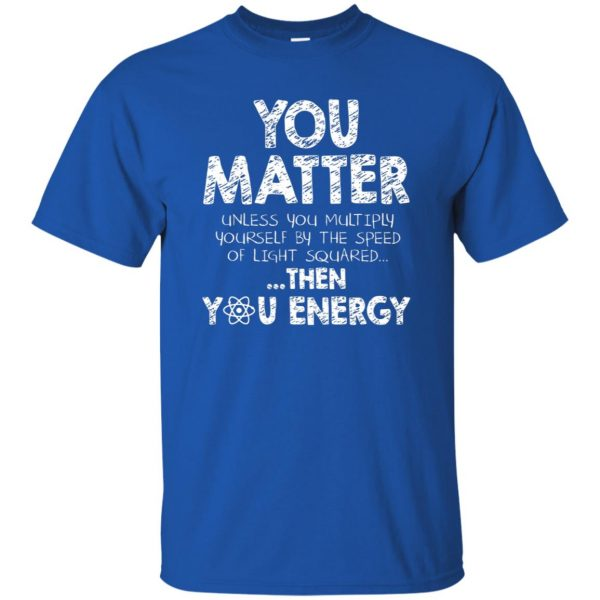 you matter t shirt - royal blue