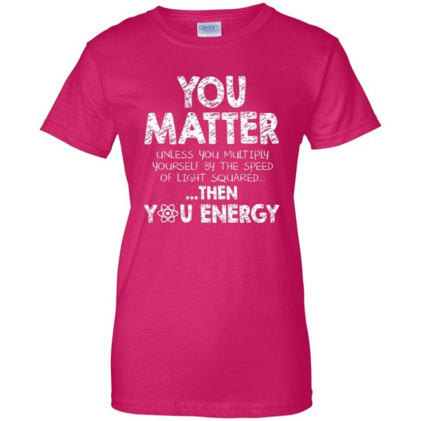 you matter womens t shirt - lady t shirt - pink heliconia