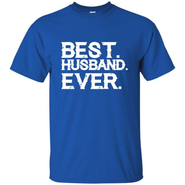 best husband ever t shirt - royal blue