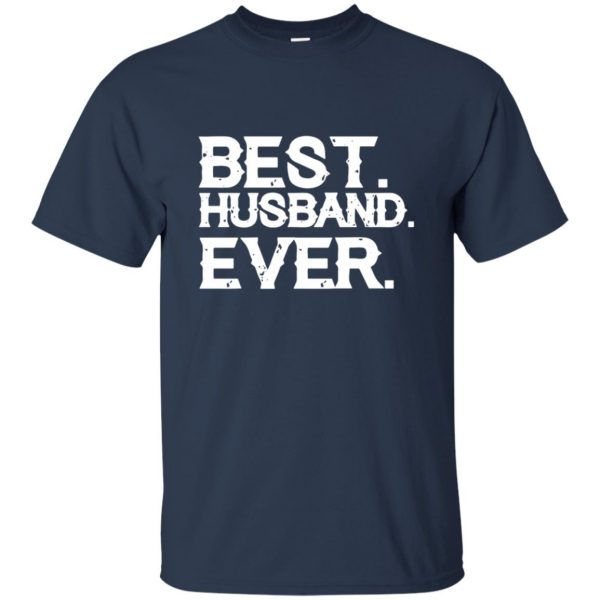 best husband ever t shirt - navy blue