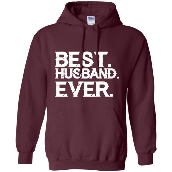 best husband ever t shirt hoodie - maroon