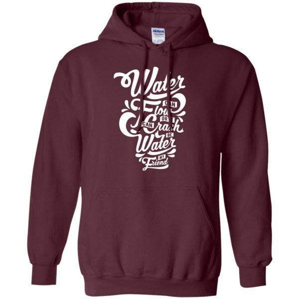be water my friend hoodie - maroon
