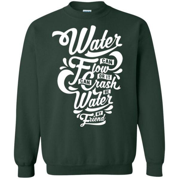 be water my friend sweatshirt - forest green