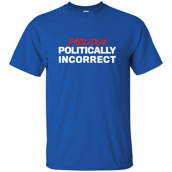 politically incorrect t shirt - royal blue