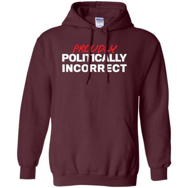 politically incorrect hoodie - maroon