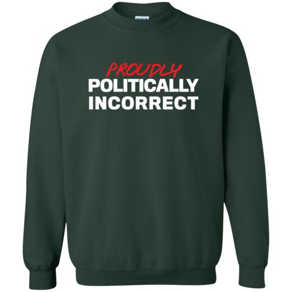 politically incorrect sweatshirt - forest green
