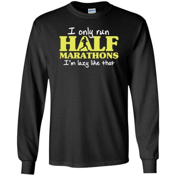 I Only Run Half Marathon long sleeve - black