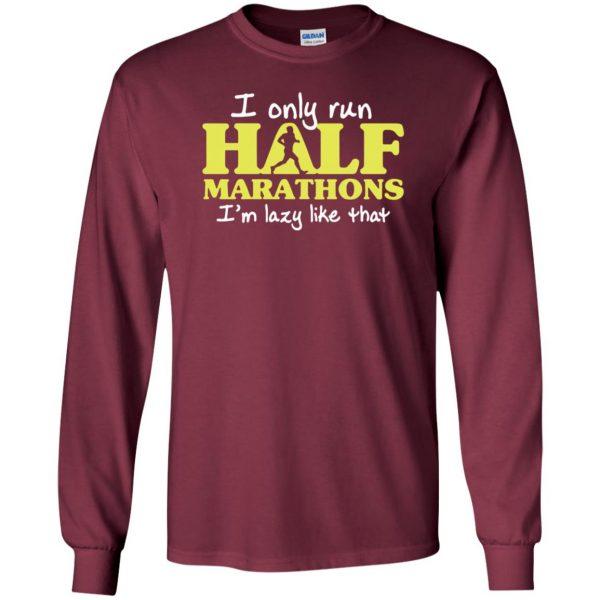 I Only Run Half Marathon long sleeve - maroon
