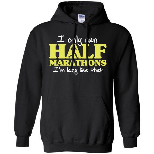 I Only Run Half Marathon hoodie - black