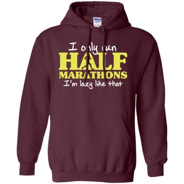 I Only Run Half Marathon hoodie - maroon