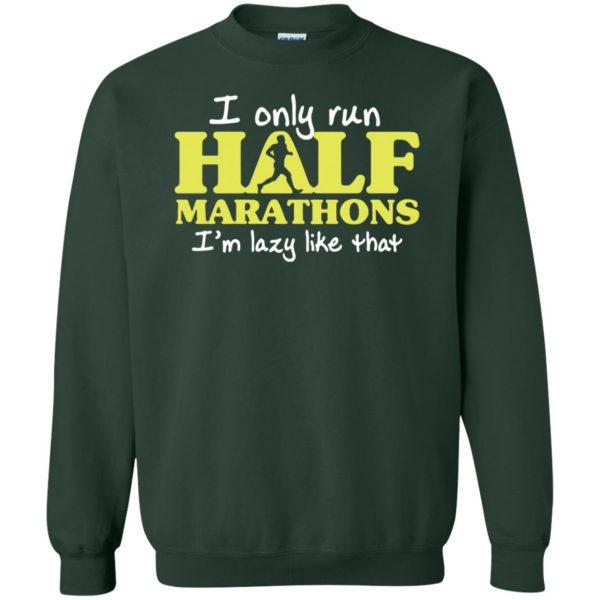 I Only Run Half Marathon sweatshirt - forest green
