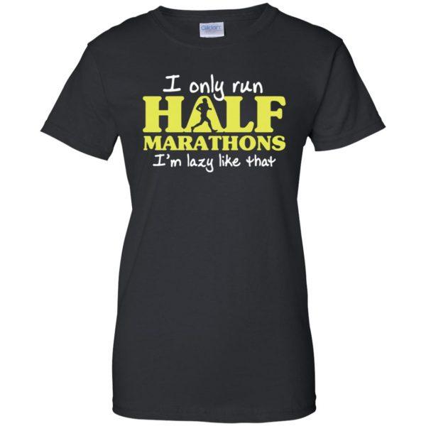 I Only Run Half Marathon womens t shirt - lady t shirt - black