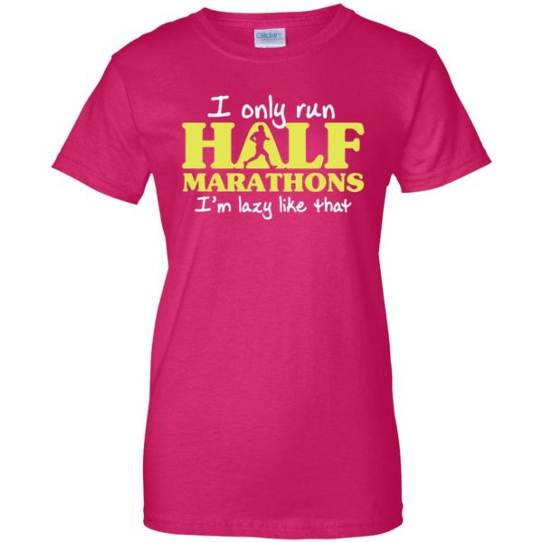I Only Run Half Marathon womens t shirt - lady t shirt - pink heliconia