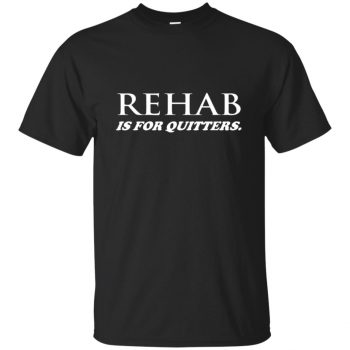 rehab is for quitters - black