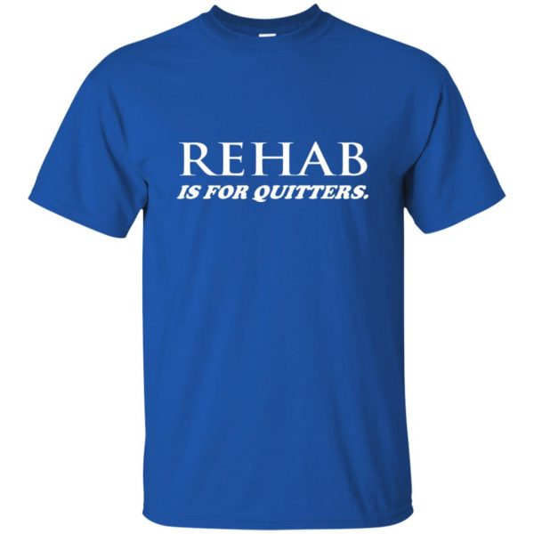 rehab is for quitters t shirt - royal blue