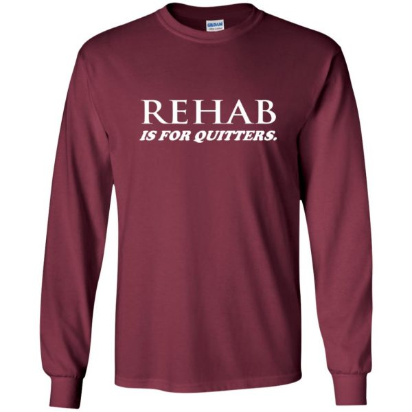 rehab is for quitters long sleeve - maroon