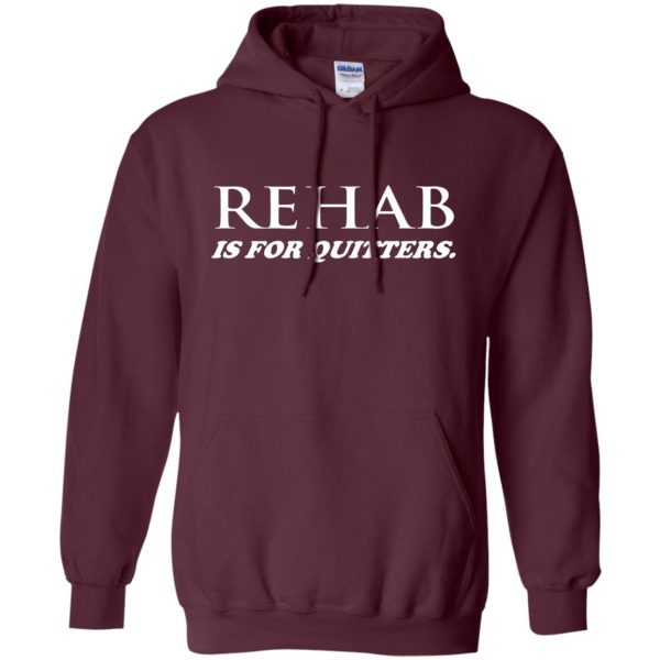 rehab is for quitters hoodie - maroon