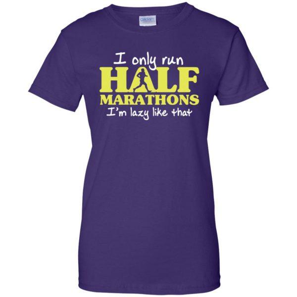 I Only Run Half Marathon womens t shirt - lady t shirt - purple