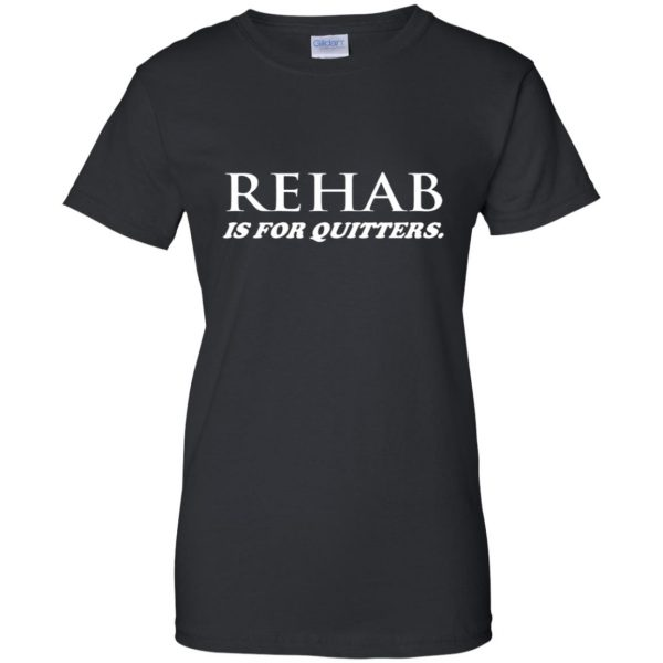 rehab is for quitters womens t shirt - lady t shirt - black