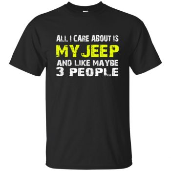 all i care about is my jeep shirt - black
