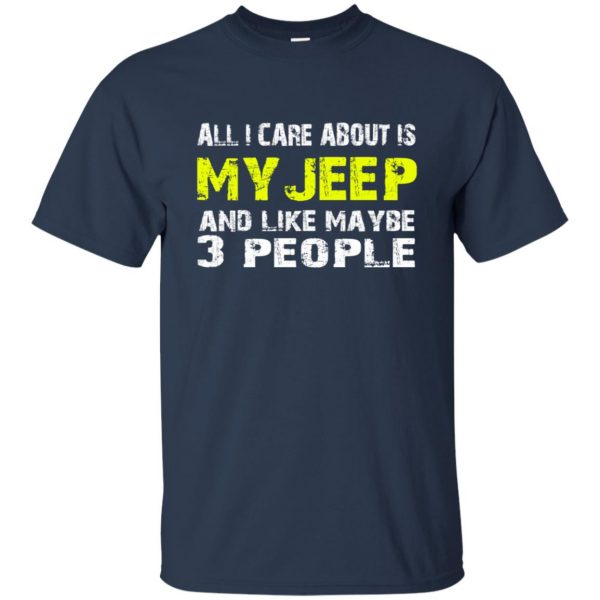 all i care about is my jeep t shirt - navy blue