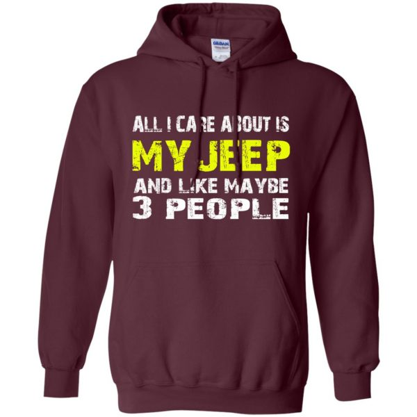 all i care about is my jeep hoodie - maroon