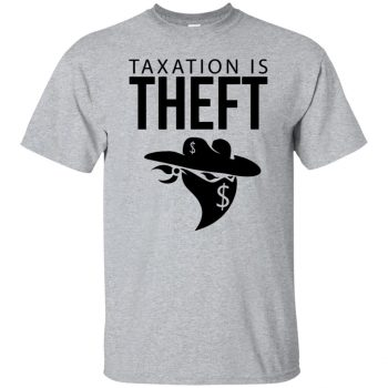 taxation is theft - sport grey