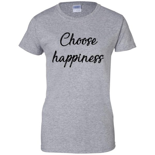 choose happiness womens t shirt - lady t shirt - sport grey