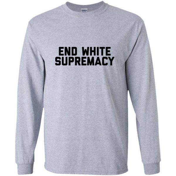 white supremacy shirts long sleeve - sport grey