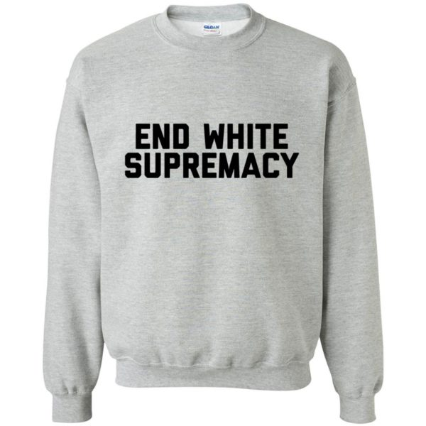 white supremacy shirts sweatshirt - sport grey