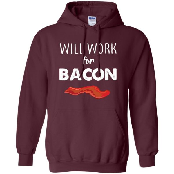 will work for bacon hoodie - maroon