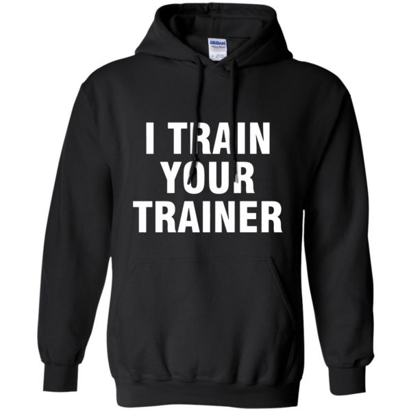 i train your trainer hoodie - black