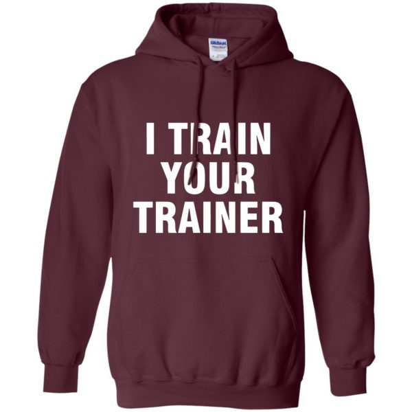 i train your trainer hoodie - maroon
