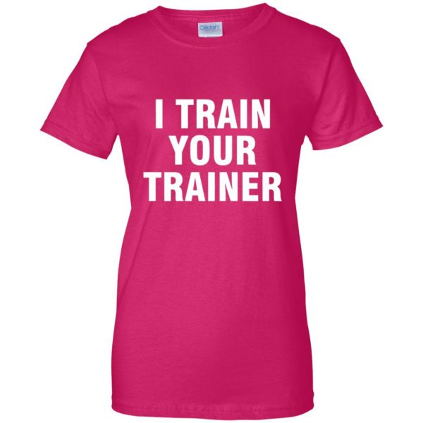 i train your trainer womens t shirt - lady t shirt - pink heliconia