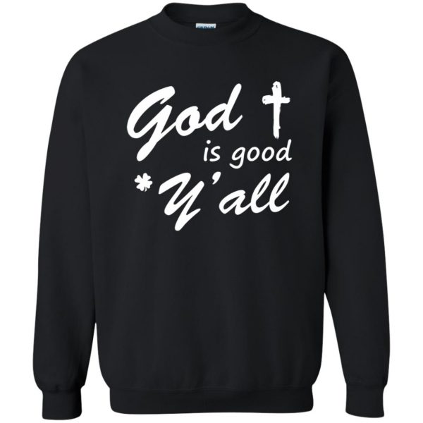 god is good y'all sweatshirt - black