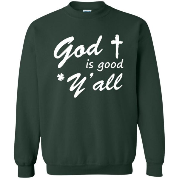 god is good y'all sweatshirt - forest green