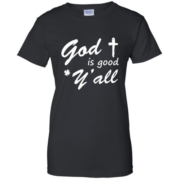 god is good y'all womens t shirt - lady t shirt - black