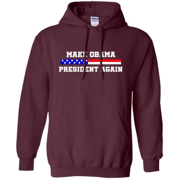 make obama president again shirt hoodie - maroon