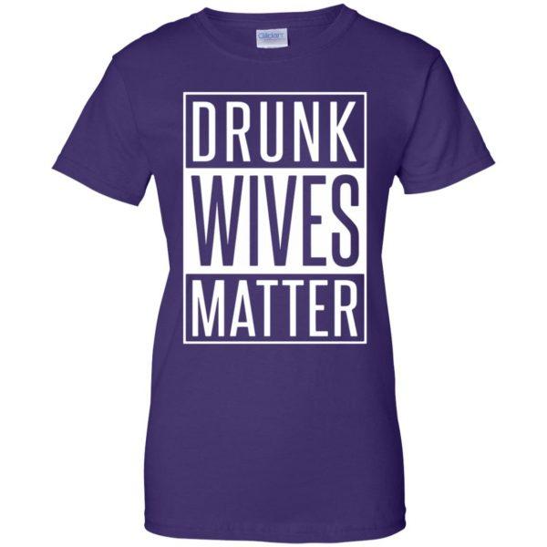 drunk wives matter shirt womens t shirt - lady t shirt - purple