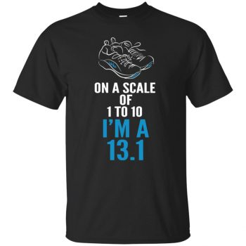 On A Scale Of 1 - 10 I'm A 13.1 - black