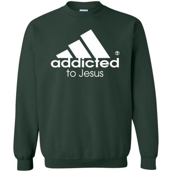 addicted to jesus sweatshirt - forest green