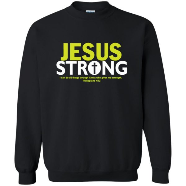 jesus strong sweatshirt - black