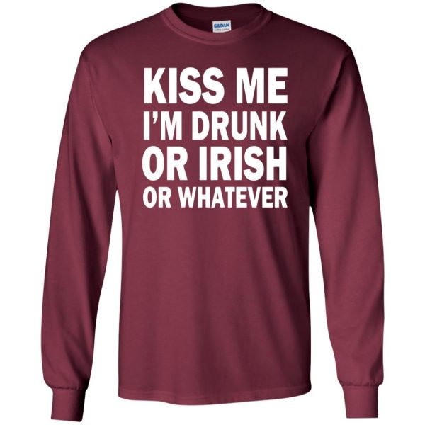 kiss me im drunk long sleeve - maroon