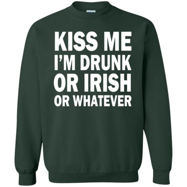 kiss me im drunk sweatshirt - forest green