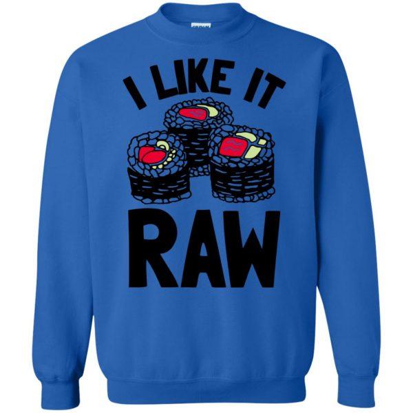 i like it raw sweatshirt - royal blue