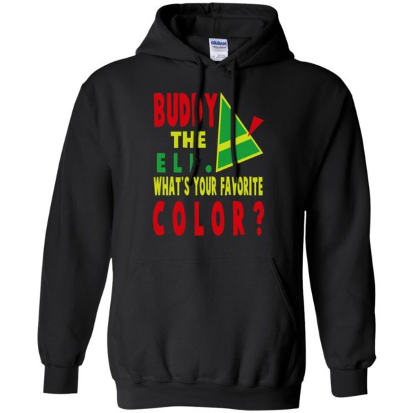 buddy the elf what your favorite color shirt hoodie - black
