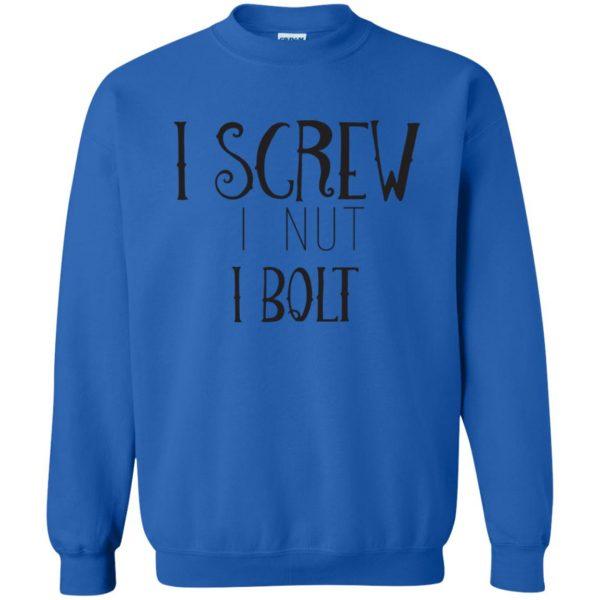 i screw i nut i bolt sweatshirt - royal blue