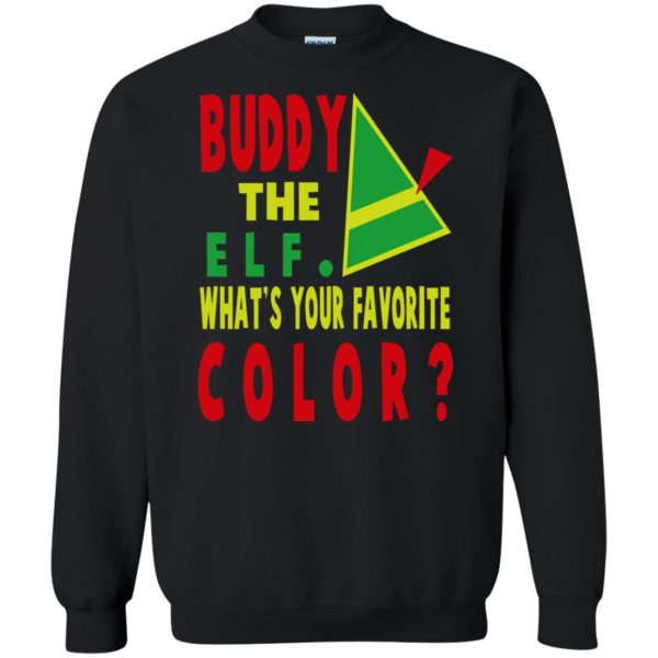 buddy the elf what your favorite color sweatshirt - black