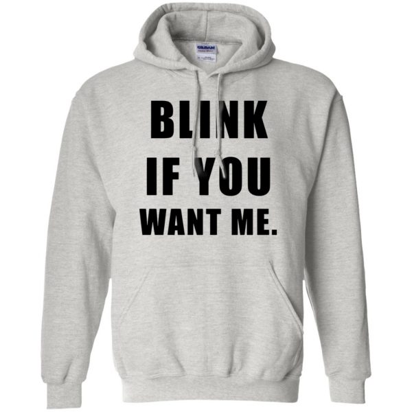blink if you want me hoodie - ash